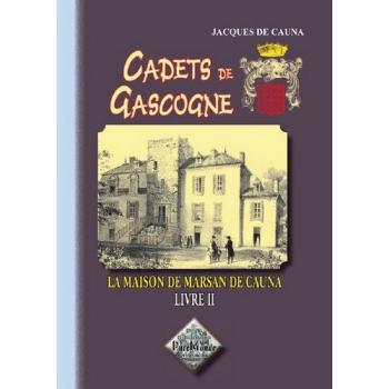 Cadets de Gascogne - La maison de Marsan de Cauna - Tome II
