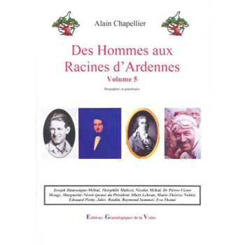 Des hommes aux racines d'Ardennes - Tome V