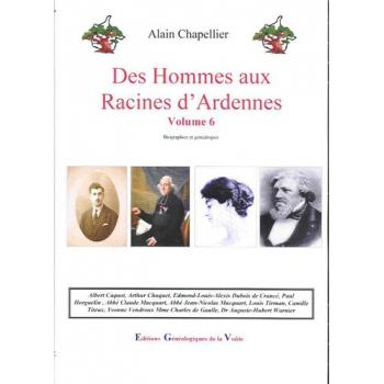 Des hommes aux racines d'Ardennes - Tome VI