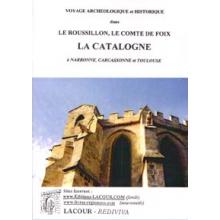Voyage archéologique et historique dans le Roussillon, le Comté de Foix, la Catalogne