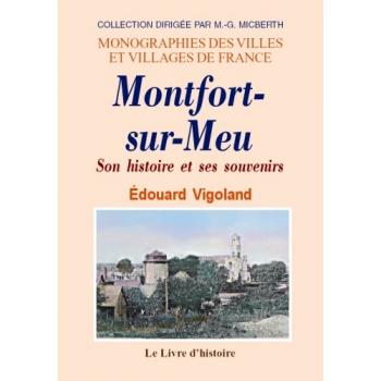 Montfort sur meu son histoire et ses souvenirs la for Architecte montfort sur meu