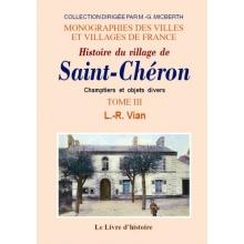 Saint-Chéron (Histoire du village de) - Tome III