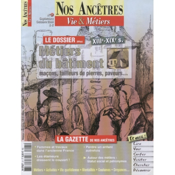 N° 21 : Métiers du Bâtiment XIIIè - XIXè s. - Nos ancêtres, Vie & Métiers