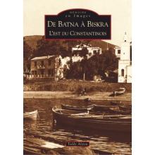 De Batna à Biskra - L'est du Constantinois