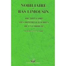 Nobiliaire du Bas-Limousin et Dictionnaire des hommes célèbres de la Corrèze