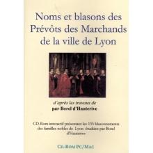 Noms et blasons des Prévôts des Marchands de la ville de Lyon (CD-Rom)