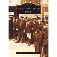 Roisel et son canton - Tome III