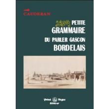 Petite grammaire du parler Gascon Bordelais