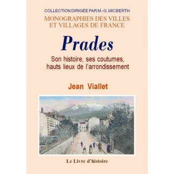 Prades - Son histoire, ses coutumes, hauts lieux de l'arrondissement