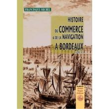 Histoire du commerce et de la navigation à Bordeaux - Tome III