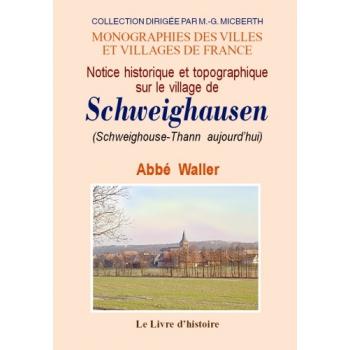 Notice historique et topographique sur le village de Schweighausen