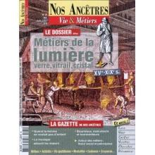 N° 25 : Les métiers de la lumière XVè - XIXè siècles - Nos ancêtres, Vie & Métiers