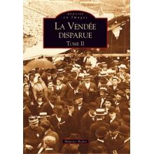 La Vendée disparue - Tome II