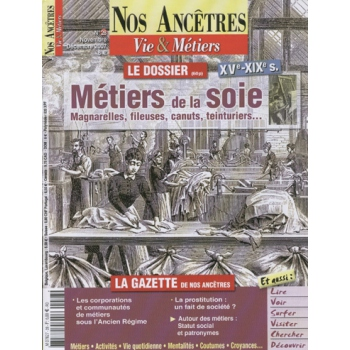 N° 28 : Métiers de la Soie XVè - XIXè siècles - Nos ancêtres, Vie & Métiers