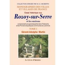 Essai historique sur Rozoy-sur-Serre et les environs - Tome I