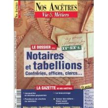 N° 29 : Notaires et tabellions XVè-XIXè siècles - Nos ancêtres, Vie & Métiers  - Nos ancêtres, Vie & Métiers