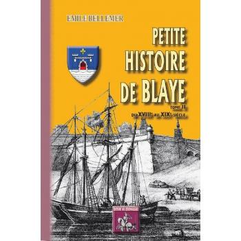 Petite histoire de Blaye - Tome II
