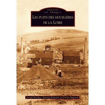Les puits des houillères de la Loire