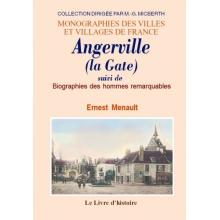 Angerville (La Gate) suivi de Biographies des hommes remarquables