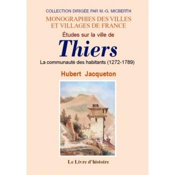 Études sur la ville de Thiers - La communauté des habitants (1272-1789)