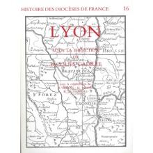 Histoire des diocèses de France - Lyon (broché)