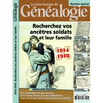 « 1914-1918 : Recherchez vos ancêtres soldats et leur famille » - Hors série de La RFG