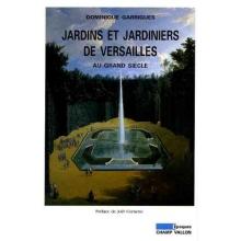 Jardins et jardiniers de Versailles au Grand siècle