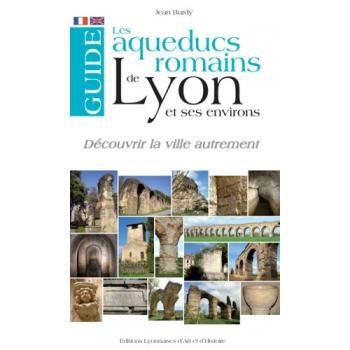 Guide des aqueducs romains de Lyon et ses environs - Découvrir la ville autrement