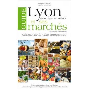 Guide de Lyon et ses marchés - Découvrir la ville autrement