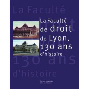 La faculté de Droit de Lyon, 130 ans d'histoire