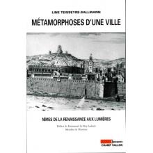 Métamorphoses d'une ville : Nîmes de la Renaissance aux Lumières