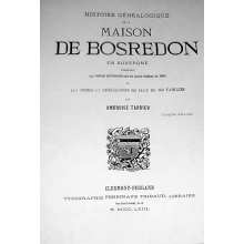 Histoire généalogique de la Maison de Bosredon