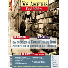 N° 38 : Des siècles de communication. Histoire de la presse et de l'édition - Nos ancêtres, Vie & Métiers