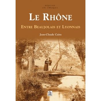 Le Rhône - Entre Beaujolais et Lyonnais