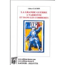 La grande guerre à Narbonne et dans les Corbières