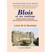 Blois et ses environs. Guide artistique et historique