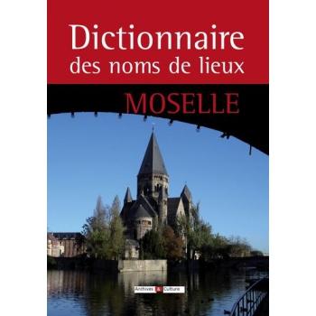 Dictionnaire des noms de lieux de la Moselle