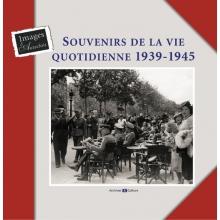 Souvenirs de la vie quotidienne en 1939-1945