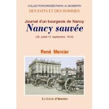 Nancy sauvée - Journal d'un bourgeois de Nancy (28 juillet-13 septembre 1914)