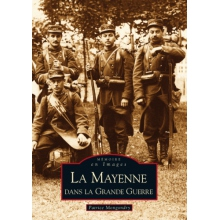 La Mayenne dans la Grande Guerre