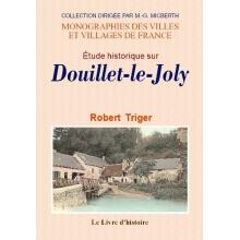 Étude historique sur Douillet-le-Joly