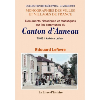 Documents historiques et statistiques sur les communes du canton d'Auneau - Tome I