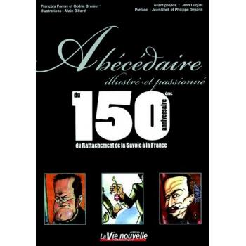 Abécédaire illustré et passionné du 150ème anniversaire du rattachement de la Savoie à la France