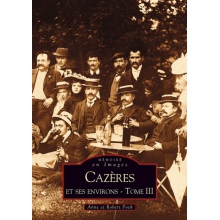 Cazères et ses environs - Tome III