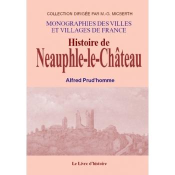 Histoire de Neauphle-le-Château - Vol I
