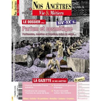 N° 47 : Parfum et cosmétique - Nos ancêtres, Vie & Métiers