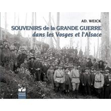 Souvenirs de la Grande Guerre dans les Vosges et l'Alsace