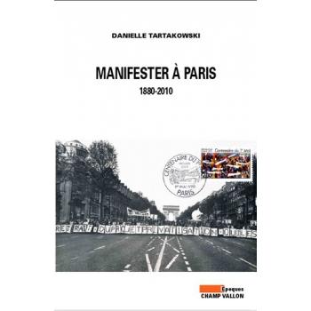 Manifester à Paris - 1880-2010