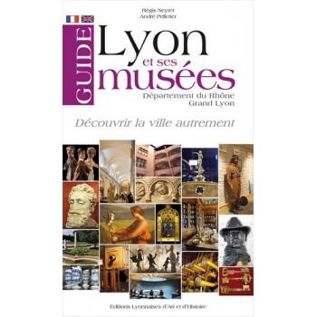 Guide de Lyon et ses musées - Grand Lyon - Département du Rhône