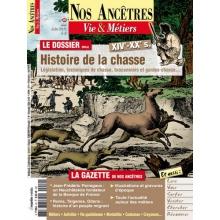 N° 49 : Histoire de la chasse - Nos ancêtres, Vie & Métiers